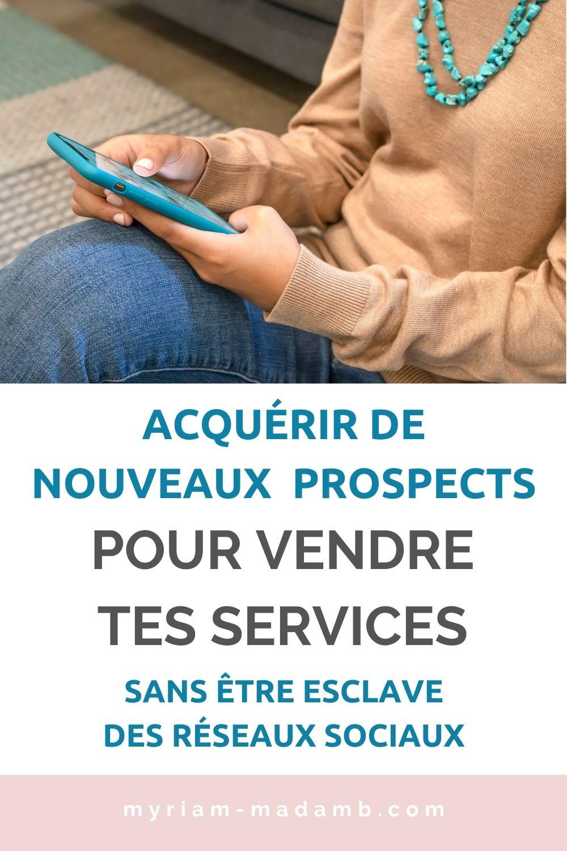 comment-acquerir-de-nouveaux-prospects-pour-vendre-tes-services-sans-etre-omnipresente-sur-les-reseaux-sociaux