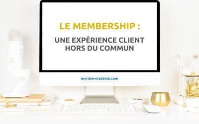 Le membership : une expérience client hors du commun
