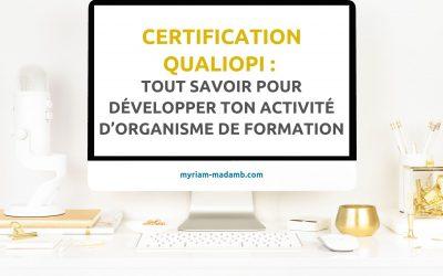 Certification Qualiopi : Tout savoir pour développer ton activité d'organisme de formation