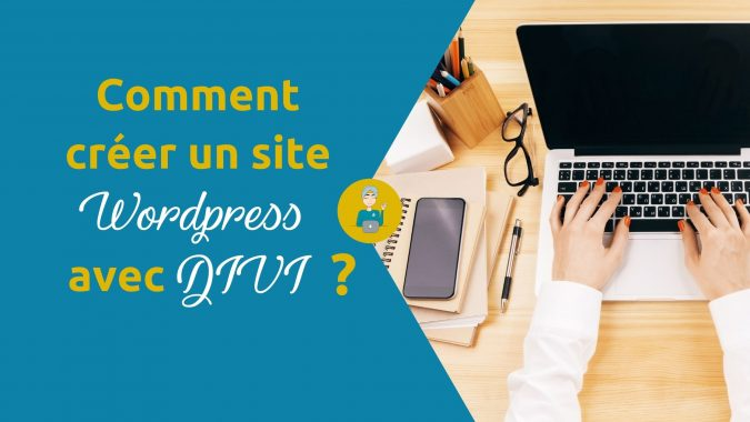 Comment créer un site WordPress avec DIVI ?
